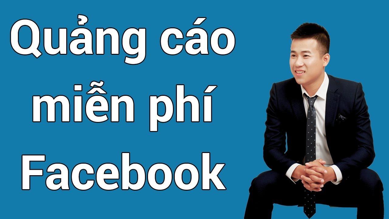 5 cách quảng cáo miễn phí trên Facebook – Hướng dẫn quảng cáo Facebook miễn phí