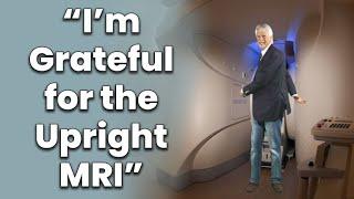 I'm So Grateful the Upright MRI Found the Problem