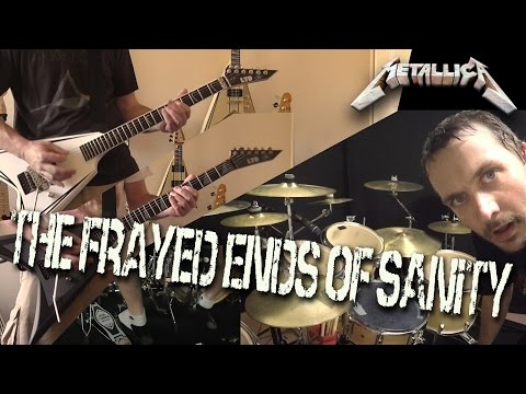 METALLICA - The Frayed Ends Of Sanity - Guitar & Drum Cover