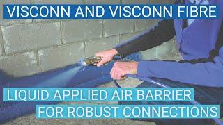 VISCONN and VISCONN FIBRE: liquid-applied membranes for easy, durable airsealing