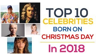 Celebrities Born On Christmas Day