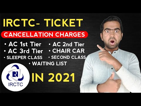 IRCTC E-Ticket Cancellation Charges In 2021 | IRCTC Cancellation Charges