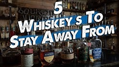 5 Whiskey's You SHOULDN'T Buy!