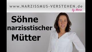 Söhne narzisstischer Mütter - Narzissmus der Mutter erkennen, Auswirkung & was tun?