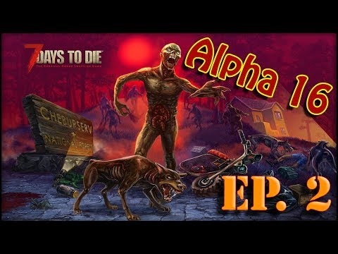 7 Days to Die (Alpha 16 Experimental) Ep. 2 | BUNKER