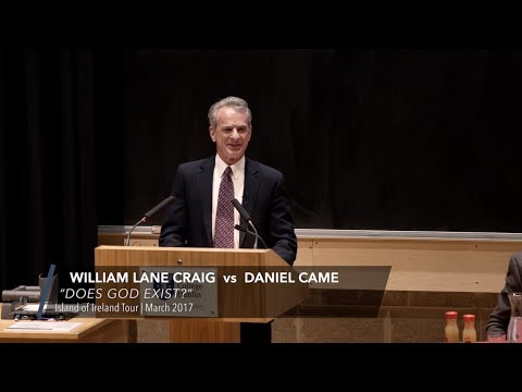 William Lane Craig vs Daniel Came | Does God Exist? - Ireland, March 2017
