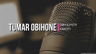 TUMAR OBIHONE | DIBYAJYOTI KAKOTI | NEER NAYAN | LATEST ASSAMESE ROMANTIC SONG