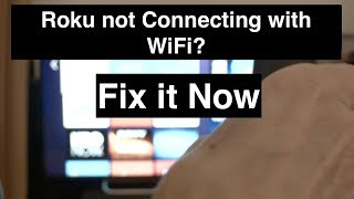 Roku Not Connecting with Wifi - Fix it Now