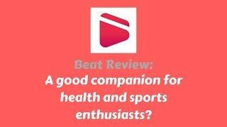 Beat Review: A good companion for health and sports enthusiasts?