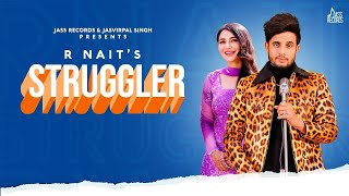 STRUGGLER - R NAIT (OFFICIAL SONG) LATEST NEW PUNJABI SONG BAS PICHE LAGNE STAR BAKI A.2019