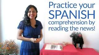 Improve your Spanish Listening & Comprehension skills by reading the newspaper!