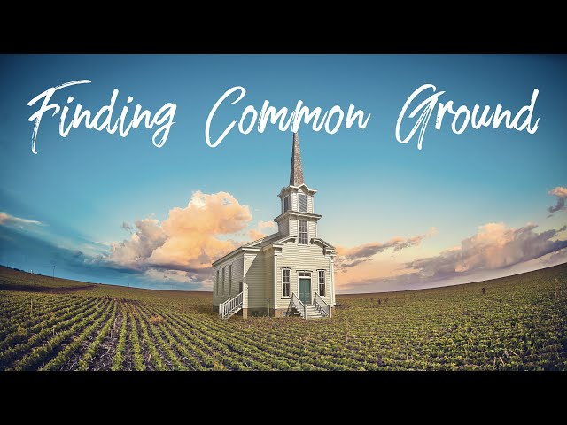 Finding Common Ground | Ep. 1-2