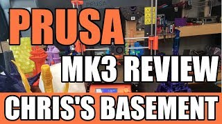 Prusa MK3 3D Printer Review - Awesome - Chris's Basement