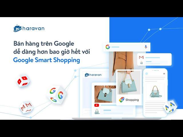 [Haravan Official] Giới thiệu về chiến dịch Google Smart Shopping