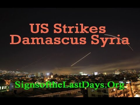 LIVE DURING U.S. STRIKE ON DAMASCUS SYRIA WITH PROPHECY UPDATES