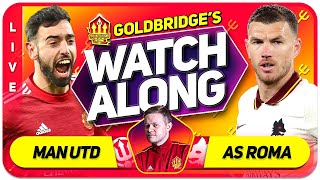 MANCHESTER UNITED vs ROMA With Mark GOLDBRIDGE LIVE