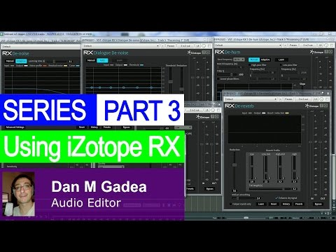 Series: Part 3 Using iZotope RX5 For Audio Editing