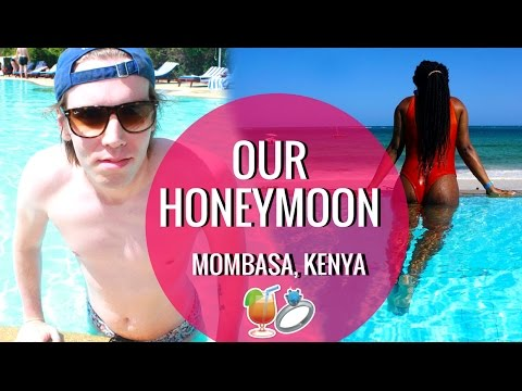 Our Honeymoon -  Mombasa Kenya Vlog