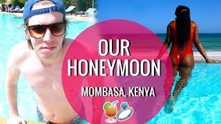 Our Honeymoon -  Mombasa Kenya Vlog