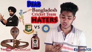 Dear Bangladesh Cricket Team Haters...