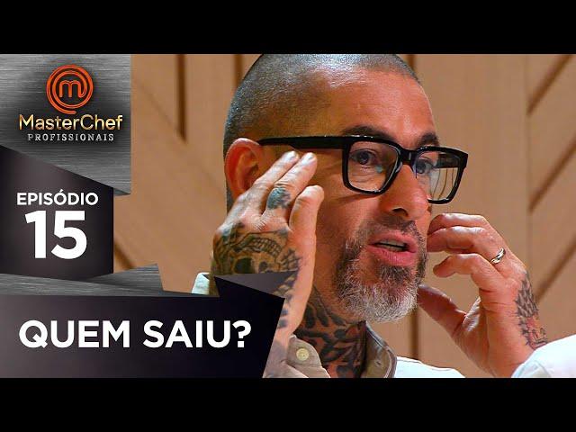 ELIMINADO DA SEMANA | EP 15 | MASTERCHEF PROFISSIONAIS