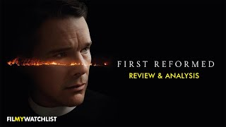 First Reformed   Spoiler Movie Review & Analysis