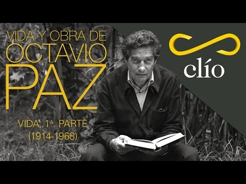 Vida y obra de Octavio Paz. Vida, 1a parte (1914 - 1968)