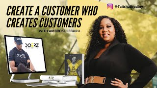 """Create Customers Who Create Customers"" with Ambrose Leburu of Doerz Motivation"