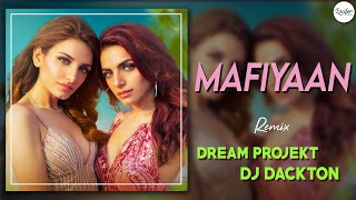 Mafiyaan-Remix  Dream Projekt  Dj Dackton  Sukriti  Prakriti Kakar  Lucifer Choice