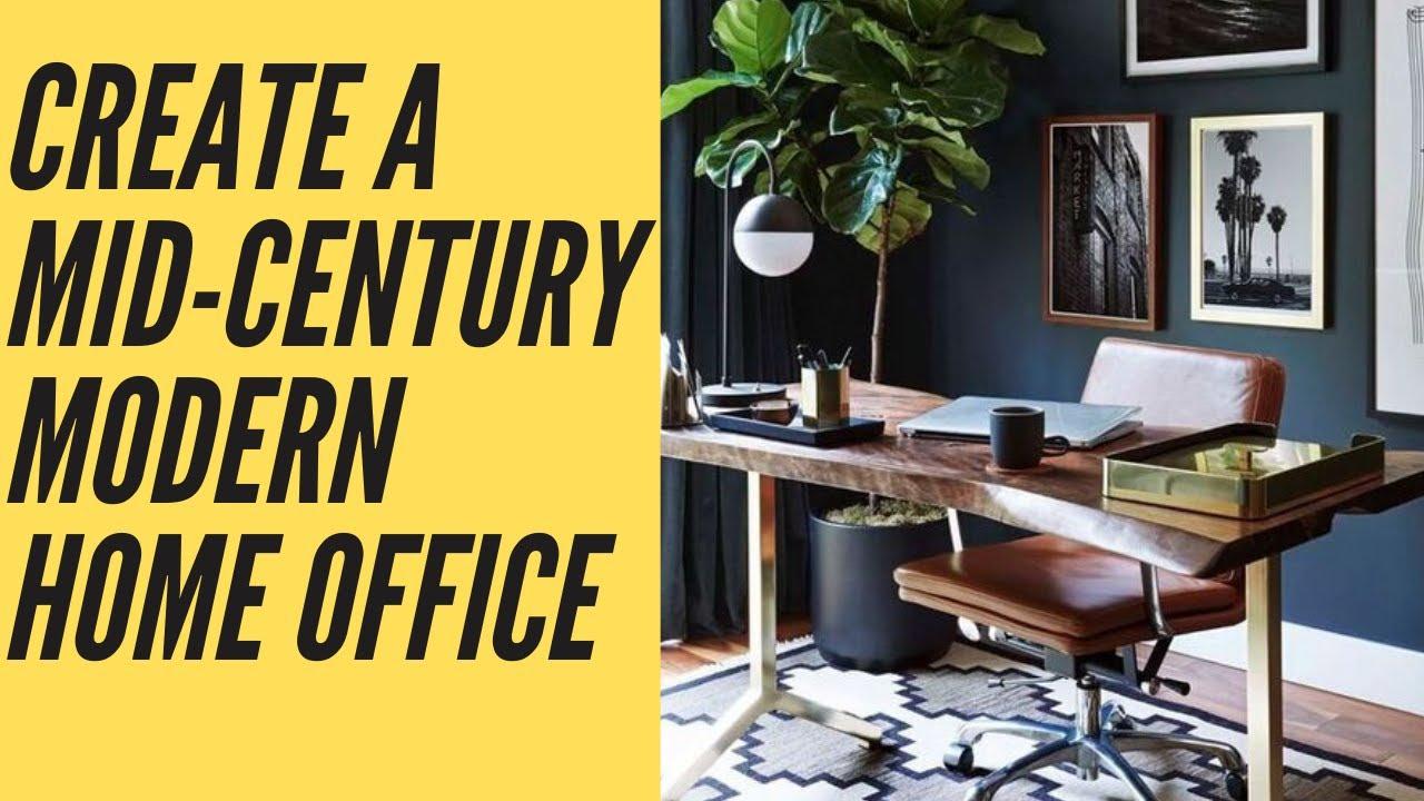 Design A Mid century modern home office
