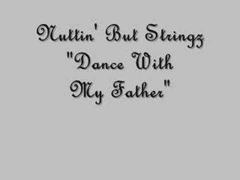Nuttin But Stringz Dance With My Father