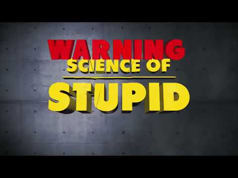 science of stupid in hindi science explained