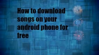 How to download songs on your android phone for free.mp3