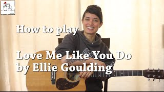 How to play Love Me Like You Do (Ellie Goulding) on guitar - Jen Trani