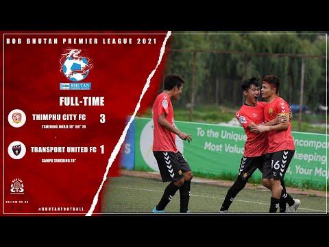 Thimphu City FC vs Transport United FC / BPL 2021