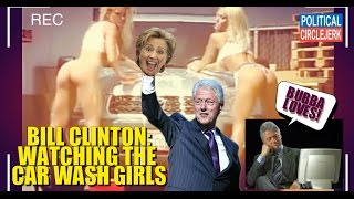 Bill Clinton Watching Porn - Featuring the Car Wash Girls