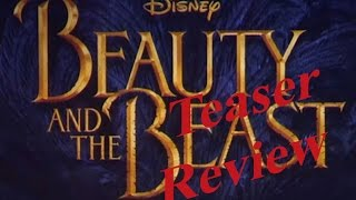 Beauty and the Beast Teaser Review!! SO AWESOME!