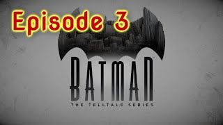 Batman: The Telltale Series | Episode 3  | LIVE STREAM
