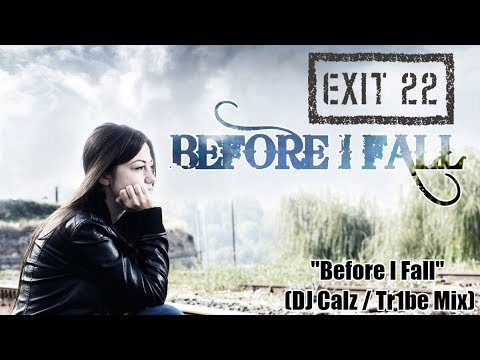 """Exit 22 - """"Before I Fall (DJ Calz / Tr1be Mix)"""" (Official Music Video) (Exit 22 Music) (HD)"""