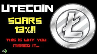 LITECOIN SOARS 13%!!! (THIS IS WHY YOU MISSED IT.)