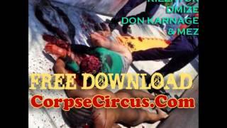 Bath Salt Zombie - Killator of Corpse Circus - Dmize - Don Karnage - Mez - Om Nom Nom Nom
