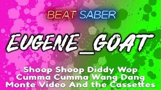 Beat Saber - Shoop Shoop Diddy Wop Cumma Cumma Wang Dang, Expert