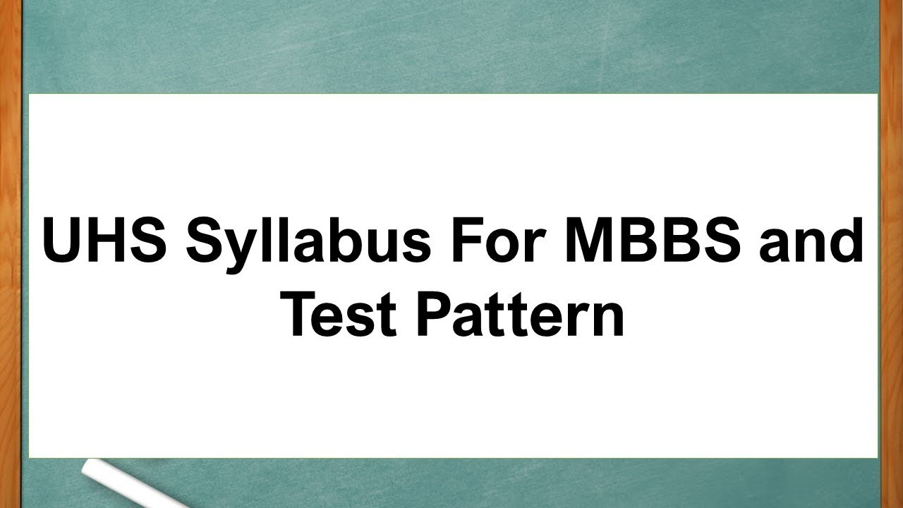 UHS Syllabus For MBBS and Test Pattern