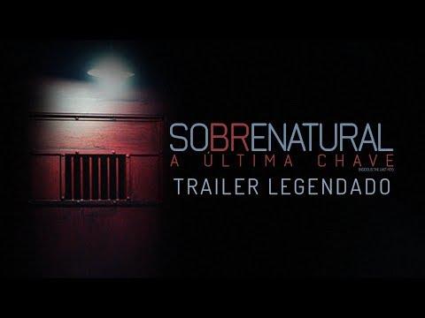 Sobrenatural: A Última Chave   Trailer Legendado   18 de janeiro nos cinemas