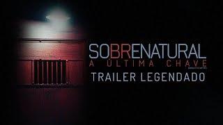 Sobrenatural: A Última Chave | Trailer Legendado | 18 de janeiro nos cinemas