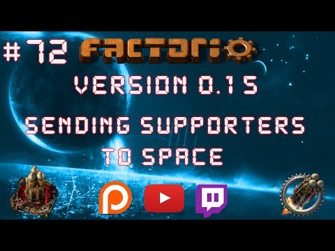 Factorio 0.15 Sending Supporters To Space EP 72: Make Everything Factory! - Let's Play, Gameplay