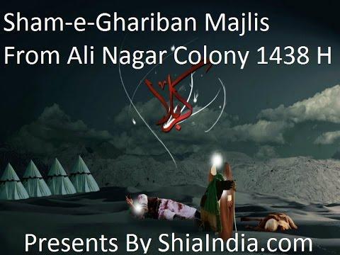 10th Muharram Sham-e-Ghariban Majlis From Ali Nagar 1438-2016