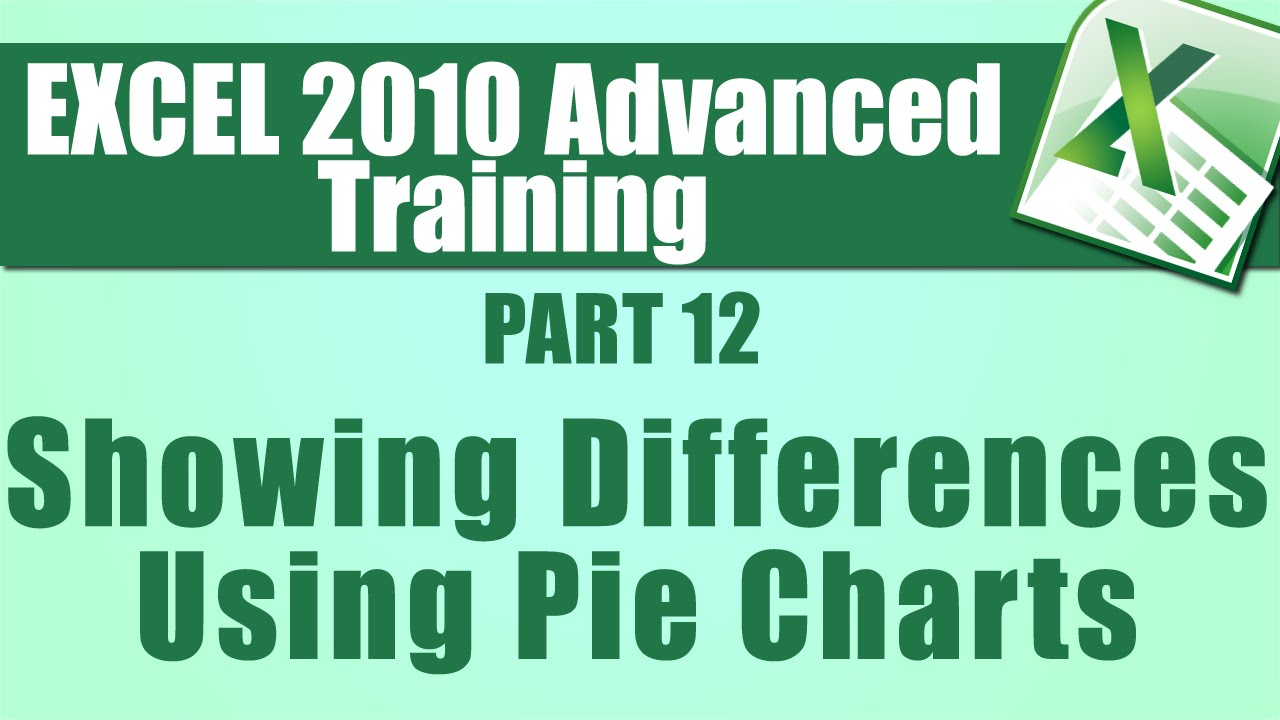 Microsoft excel training advanced part 12 how to show microsoft excel training advanced part 12 how to show differences using pie charts nvjuhfo Image collections