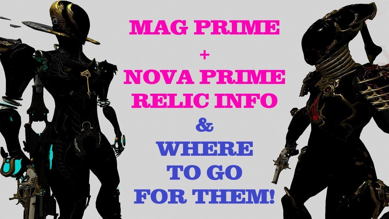 Warframe Relics For Mag Nova Prime Where To Go For Them Youtube She can slow or speed up enemies. youtube