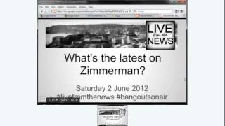 LIVE from the News™ What's the latest on Zimmerman? #livefromthenews #hangoutsonair